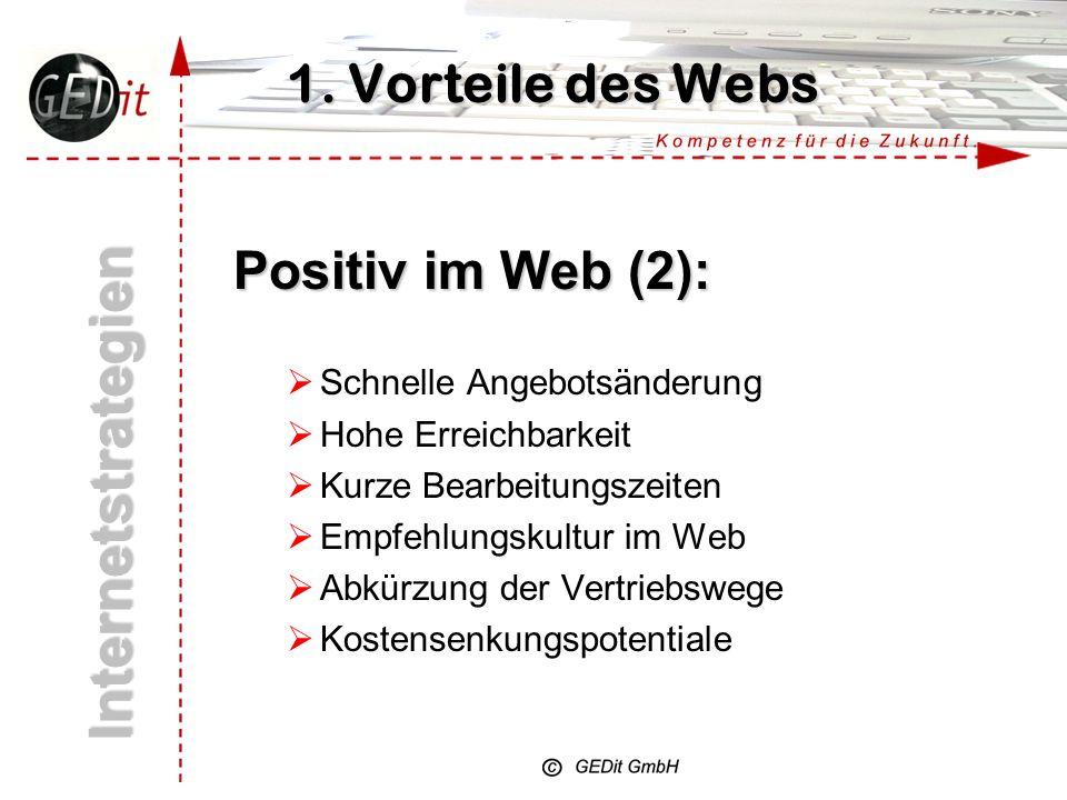 Internetstrategien 1. Vorteile des Webs Positiv im Web (2):