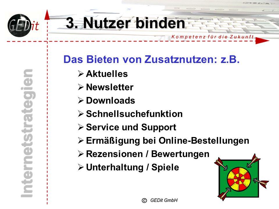 3. Nutzer binden Internetstrategien Das Bieten von Zusatznutzen: z.B.