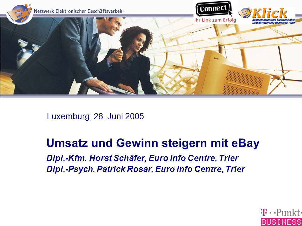 Verkaufen über eBay Luxemburg, 28. Juni 2005. Umsatz und Gewinn steigern mit eBay Dipl.-Kfm. Horst Schäfer, Euro Info Centre, Trier.