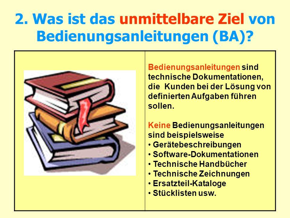 2. Was ist das unmittelbare Ziel von Bedienungsanleitungen (BA)