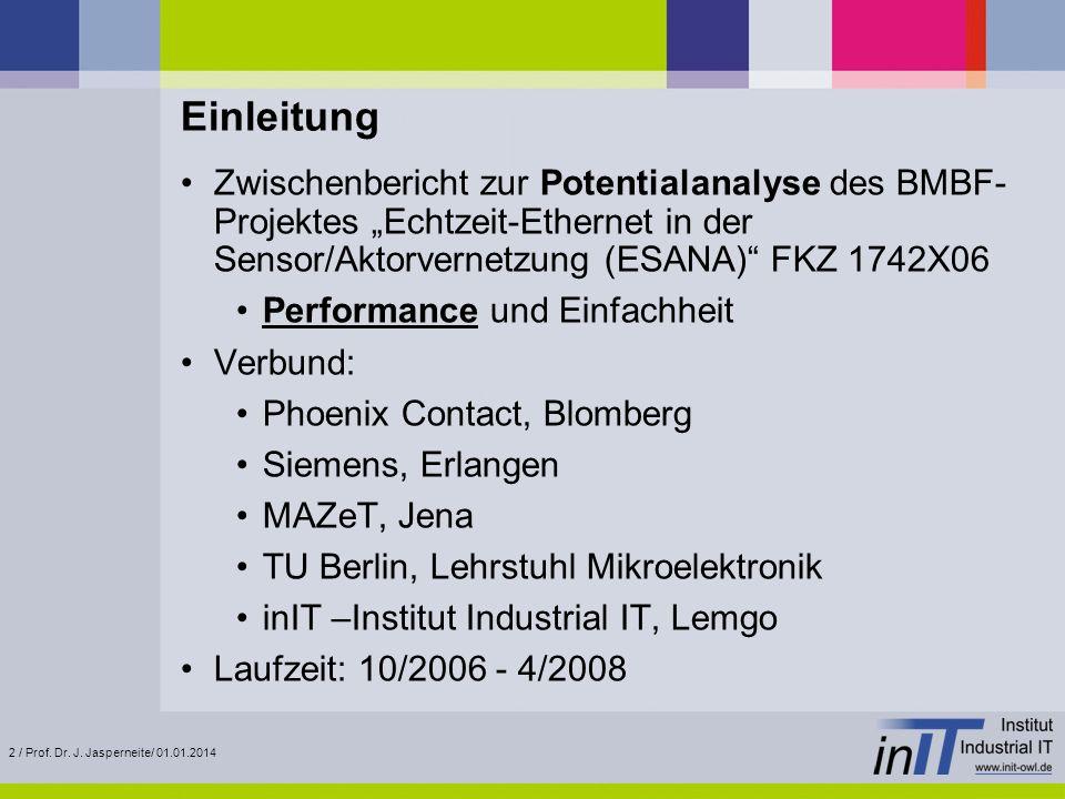 """EinleitungZwischenbericht zur Potentialanalyse des BMBF-Projektes """"Echtzeit-Ethernet in der Sensor/Aktorvernetzung (ESANA) FKZ 1742X06."""