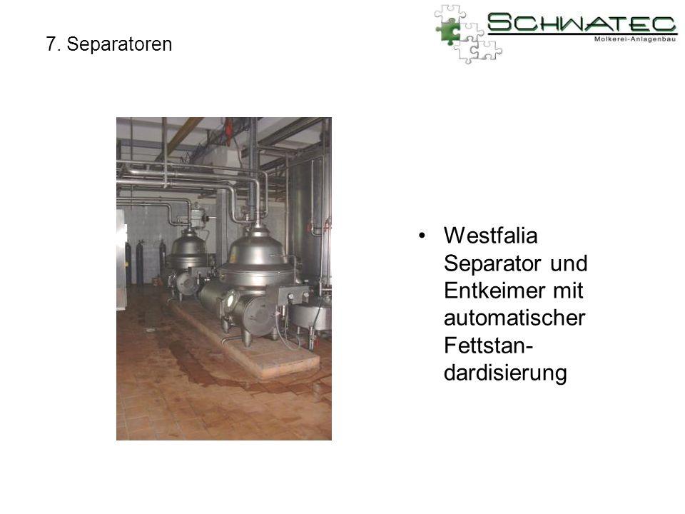 7. Separatoren Westfalia Separator und Entkeimer mit automatischer Fettstan-dardisierung
