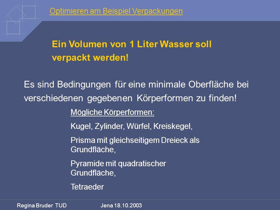 Ein Volumen von 1 Liter Wasser soll verpackt werden!