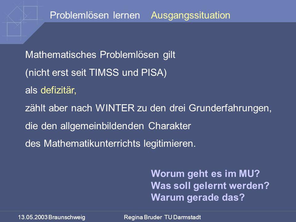 Ausgangssituation Mathematisches Problemlösen gilt. (nicht erst seit TIMSS und PISA) als defizitär,