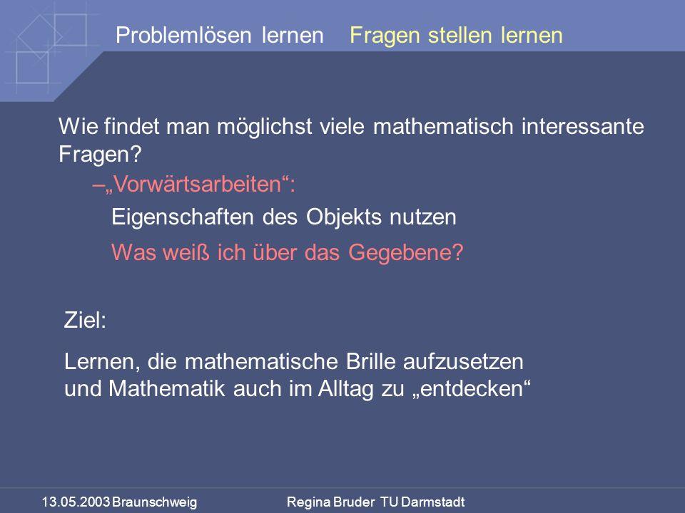 """Fragen stellen lernen Wie findet man möglichst viele mathematisch interessante Fragen """"Vorwärtsarbeiten :"""