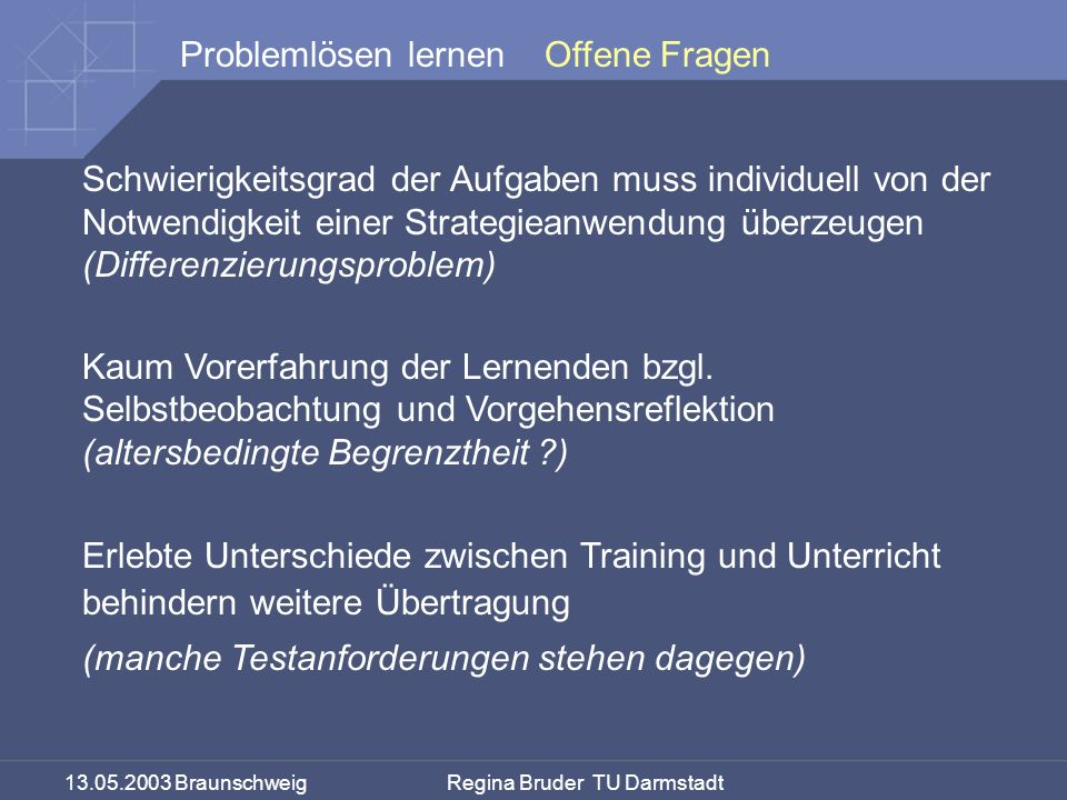 Offene Fragen Schwierigkeitsgrad der Aufgaben muss individuell von der Notwendigkeit einer Strategieanwendung überzeugen (Differenzierungsproblem)