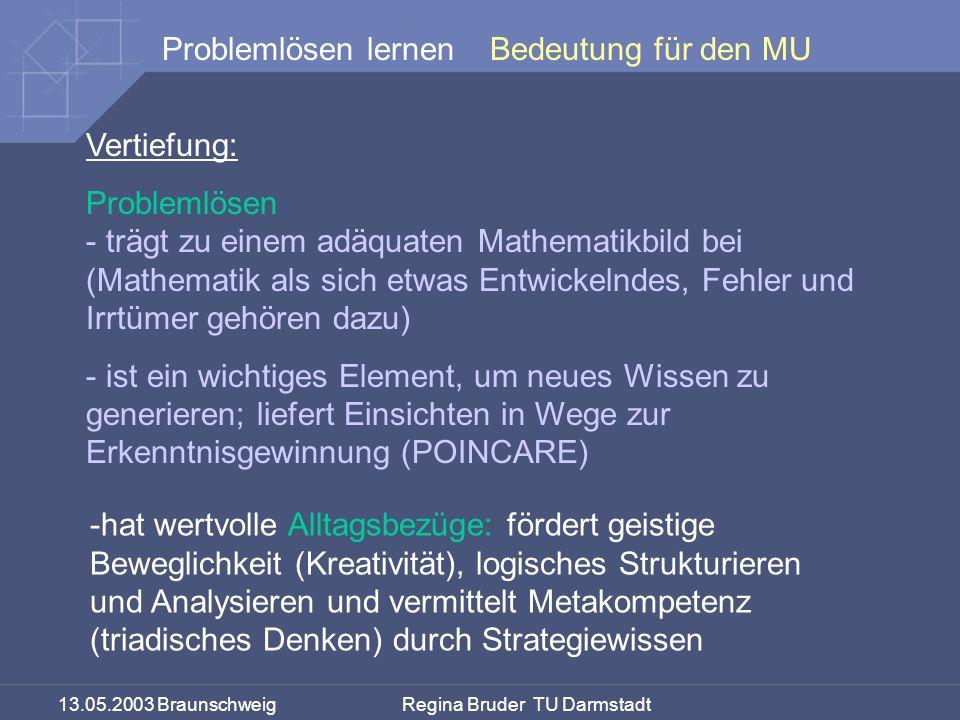 Bedeutung für den MU Vertiefung: Problemlösen. trägt zu einem adäquaten Mathematikbild bei.