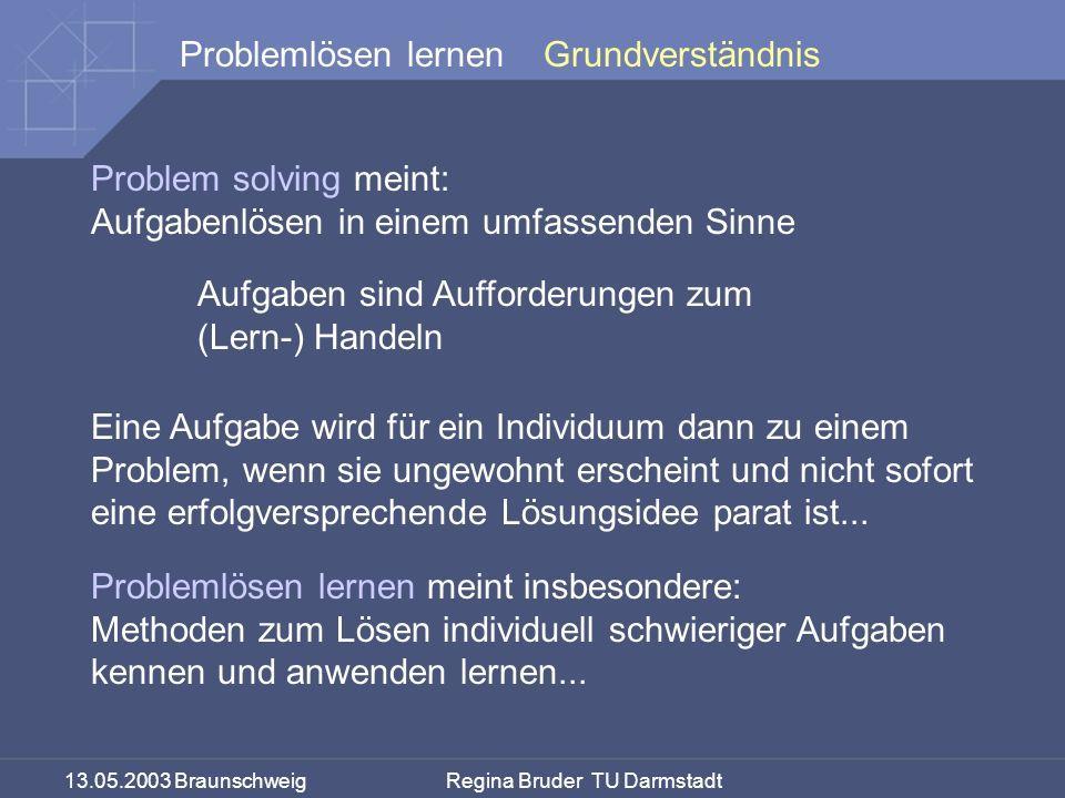 Grundverständnis Problem solving meint: Aufgabenlösen in einem umfassenden Sinne. Aufgaben sind Aufforderungen zum.