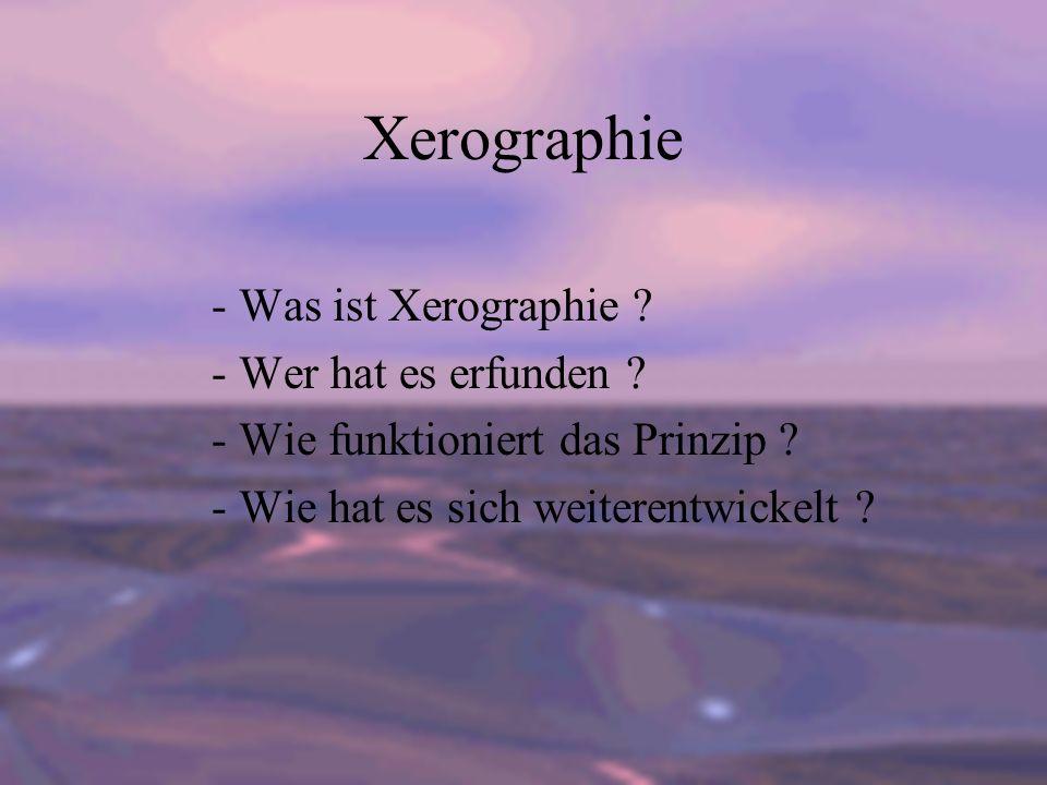 Xerographie - Was ist Xerographie - Wer hat es erfunden