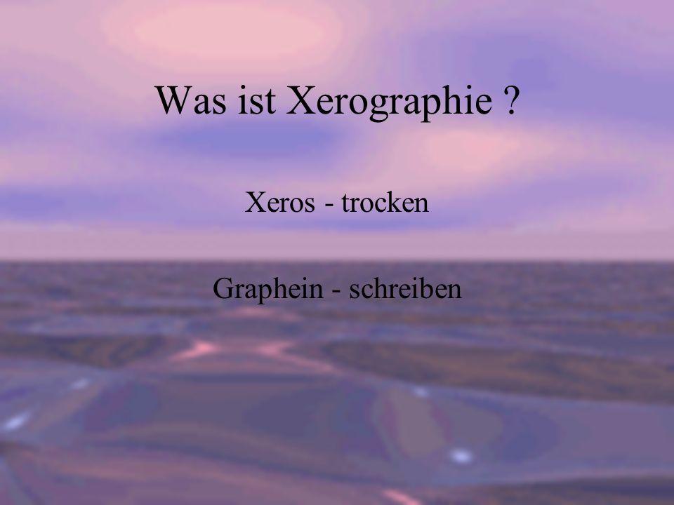 Xeros - trocken Graphein - schreiben