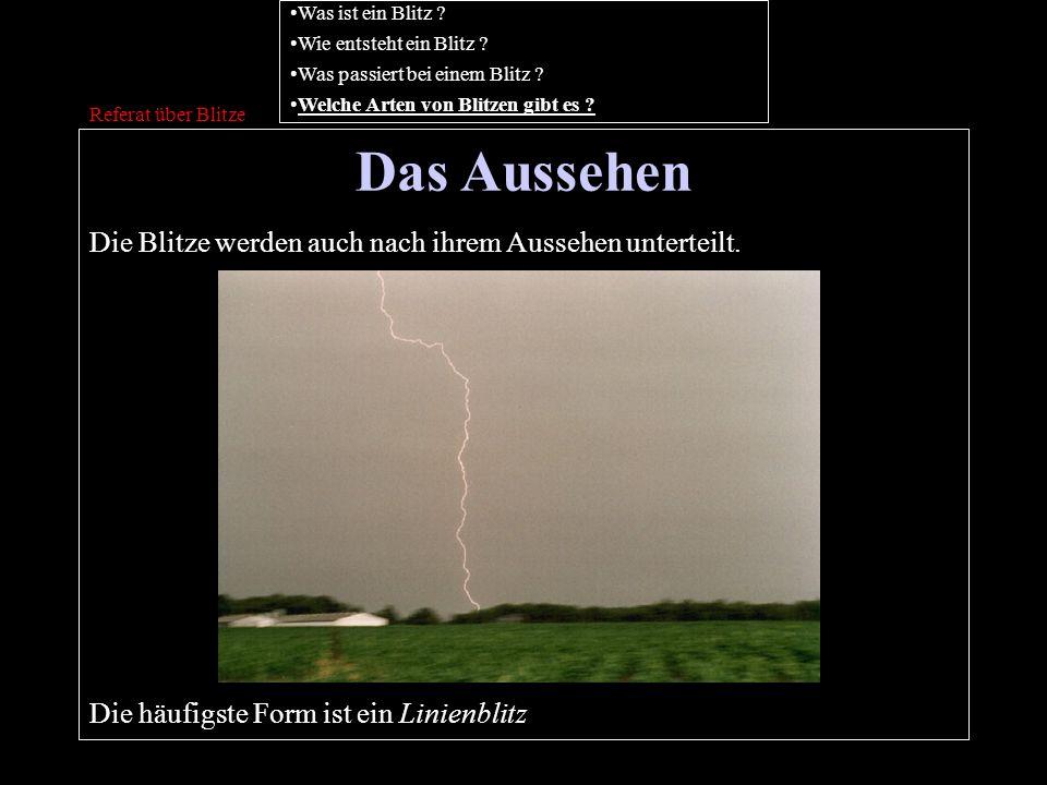 Das Aussehen Die Blitze werden auch nach ihrem Aussehen unterteilt.