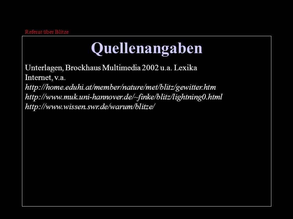 Quellenangaben Unterlagen, Brockhaus Multimedia 2002 u.a. Lexika