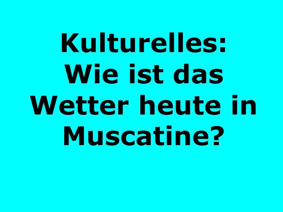 Kulturelles: Wie ist das Wetter heute in Muscatine