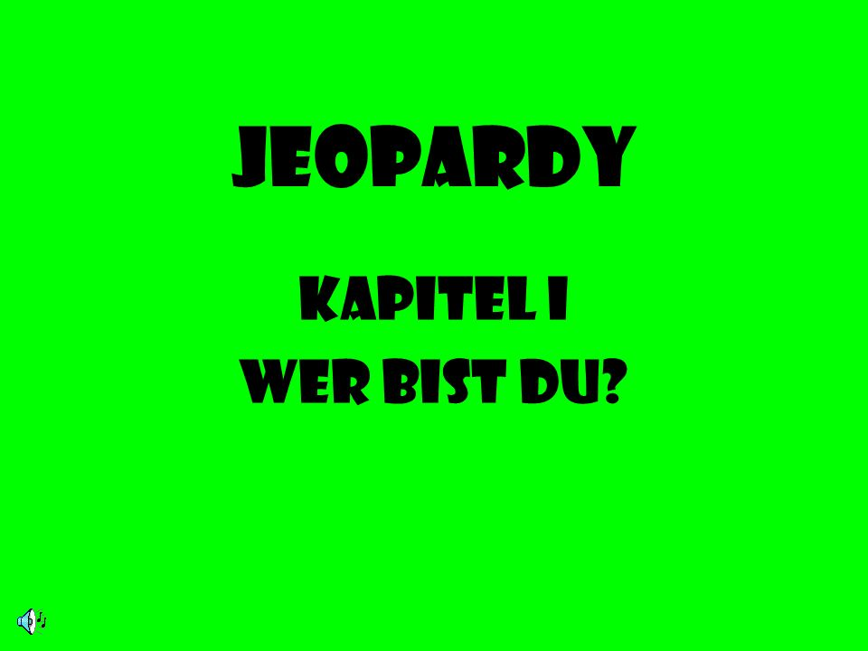 Jeopardy Kapitel I Wer bist du