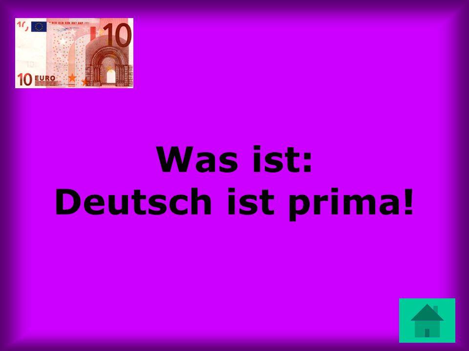 Was ist: Deutsch ist prima!