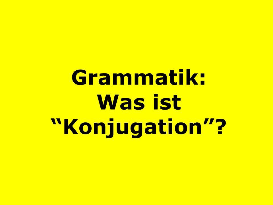 Grammatik: Was ist Konjugation