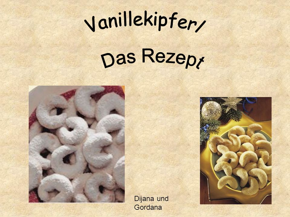 Vanillekipferl Das Rezept Dijana und Gordana