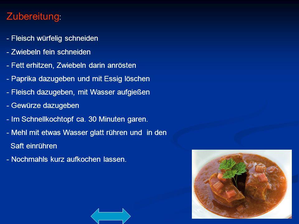 Zubereitung: - Fleisch würfelig schneiden - Zwiebeln fein schneiden