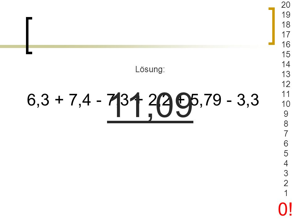 2019. 18. 17. 16. 15. 14. 13. 12. 11. 10. 9. 8. 7. 6. 5. 4. 3. 2. 1. 0! 6,3 + 7,4 - 7,3 + 2,2 + 5,79 - 3,3.