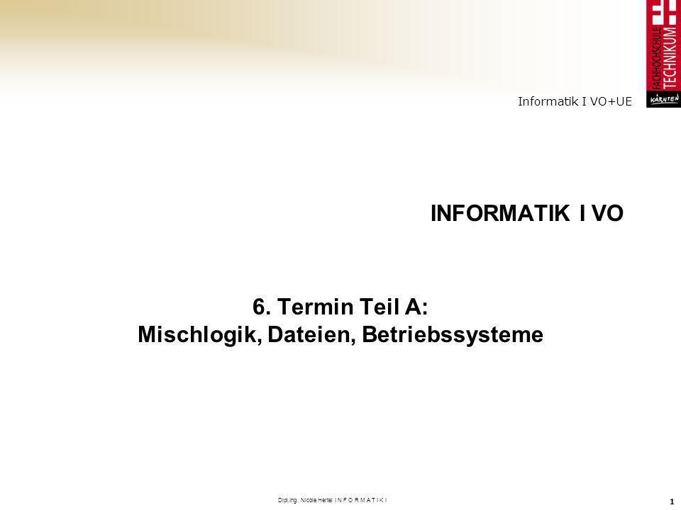 6. Termin Teil A: Mischlogik, Dateien, Betriebssysteme