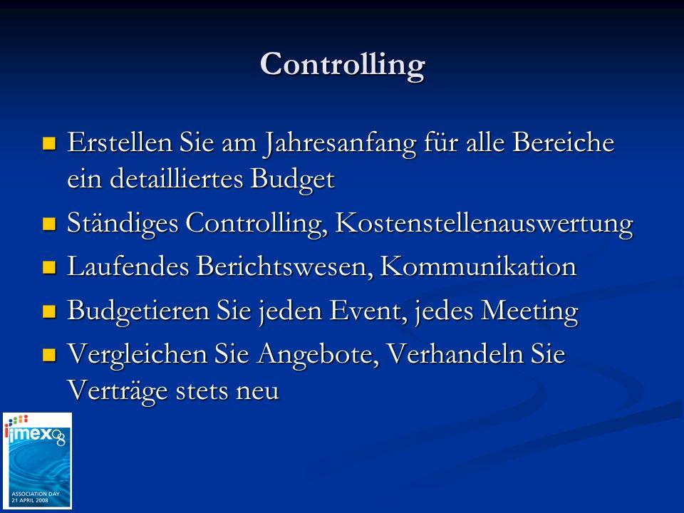 Controlling Erstellen Sie am Jahresanfang für alle Bereiche ein detailliertes Budget. Ständiges Controlling, Kostenstellenauswertung.