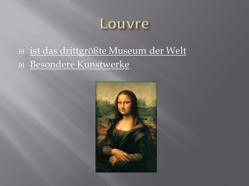 Louvre ist das drittgrößte Museum der Welt Besondere Kunstwerke
