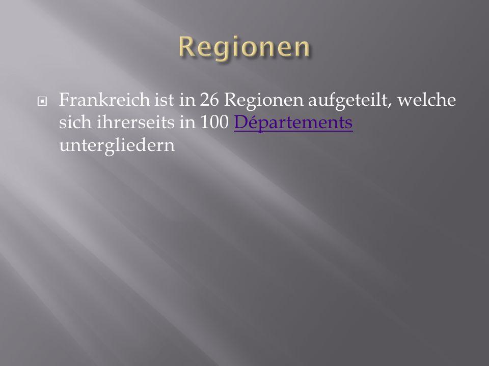 RegionenFrankreich ist in 26 Regionen aufgeteilt, welche sich ihrerseits in 100 Départements untergliedern.