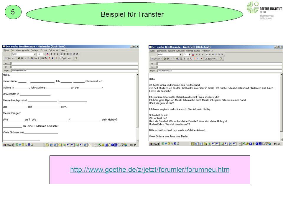 Beispiel für Transfer 5 http://www.goethe.de/z/jetzt/forumler/forumneu.htm