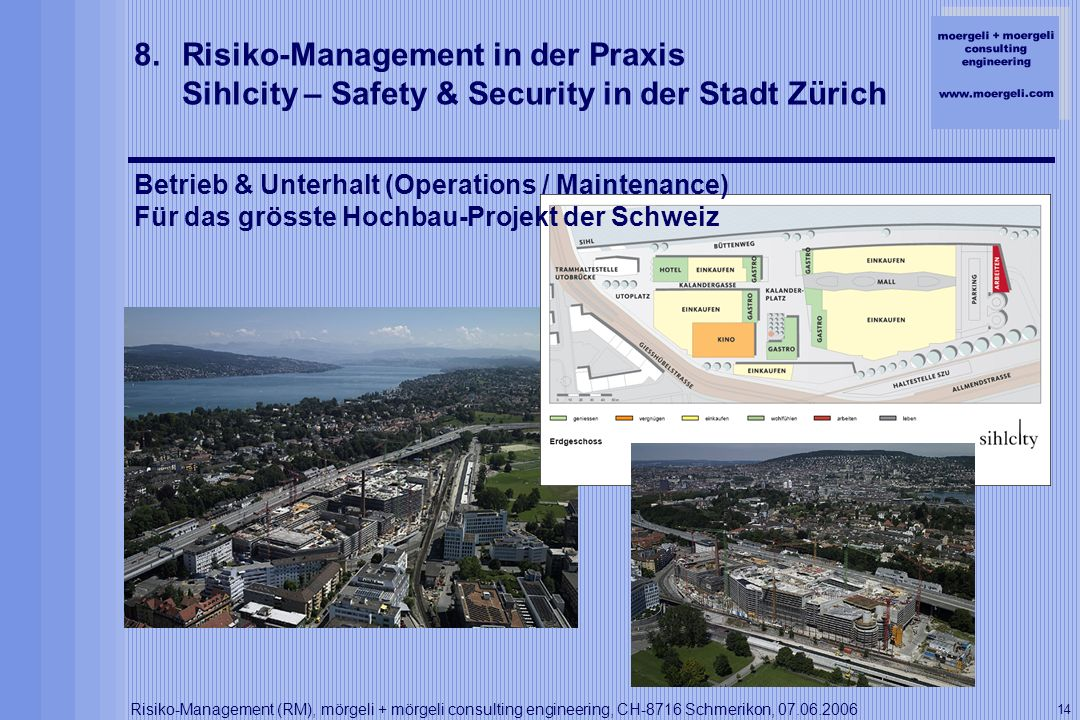 Risiko-Management in der Praxis Sihlcity – Safety & Security in der Stadt Zürich
