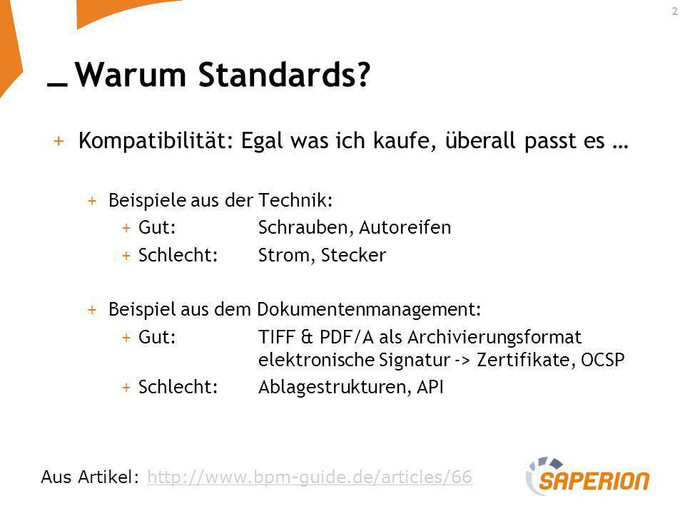 Warum Standards Kompatibilität: Egal was ich kaufe, überall passt es … Beispiele aus der Technik:
