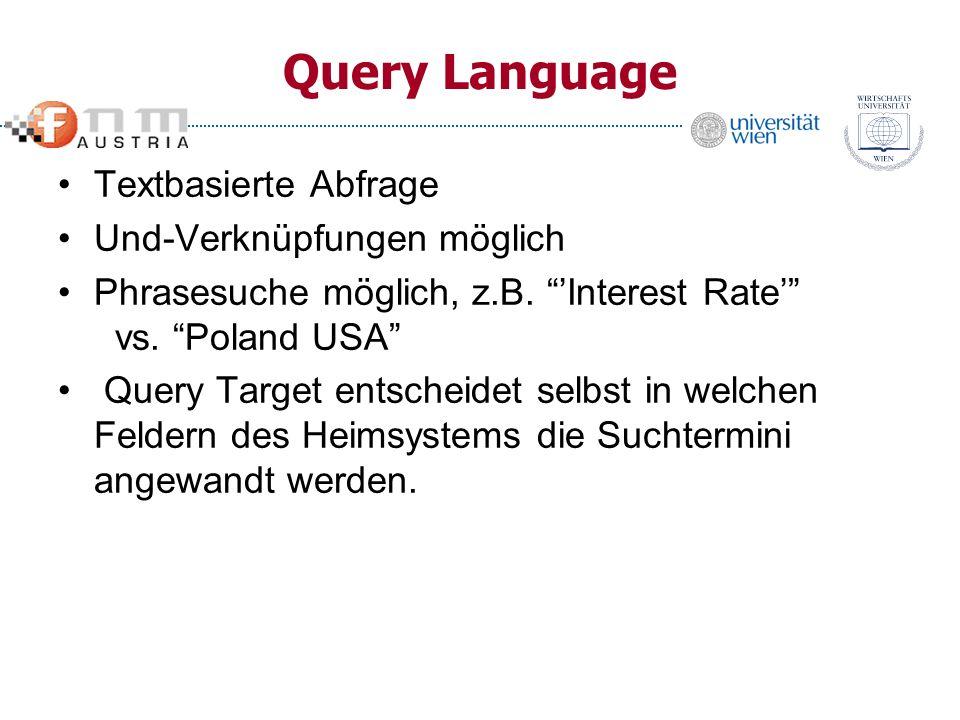 Query Language Textbasierte Abfrage Und-Verknüpfungen möglich