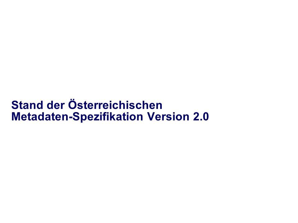 Stand der Österreichischen Metadaten-Spezifikation Version 2.0