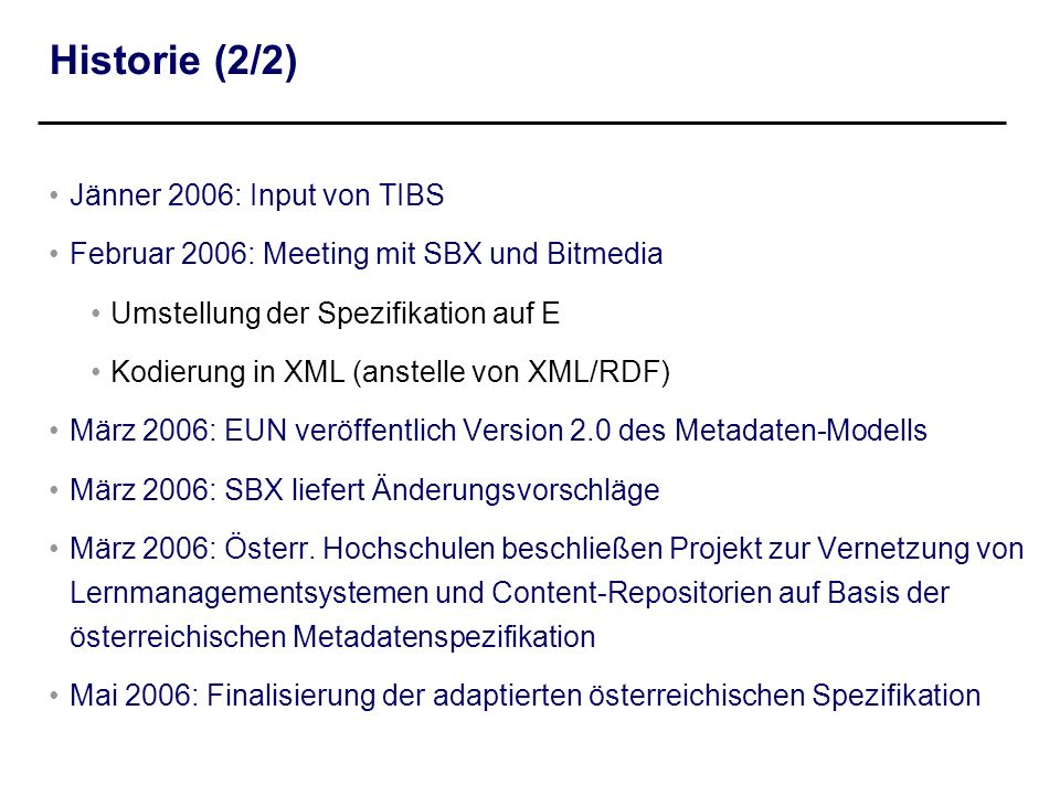 Historie (2/2) Jänner 2006: Input von TIBS