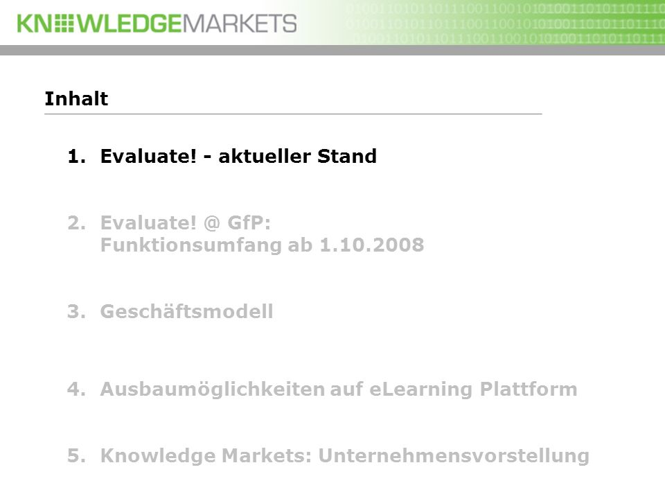 Inhalt Evaluate! - aktueller Stand. Evaluate! @ GfP: Funktionsumfang ab 1.10.2008. Geschäftsmodell.