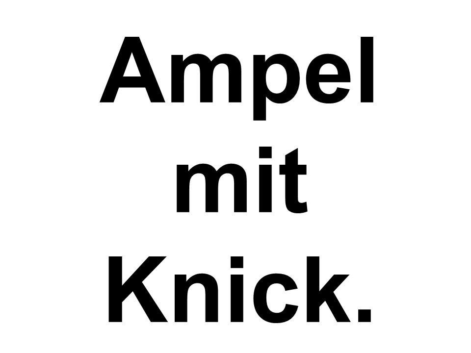 Ampel mit Knick.