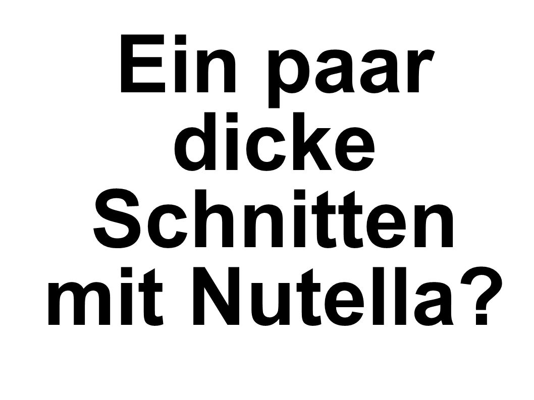 Ein paar dicke Schnitten mit Nutella