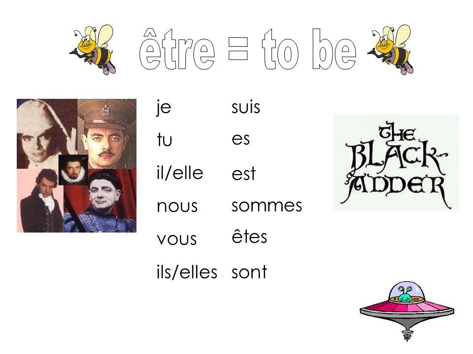 être = to be je tu il/elle nous vous ils/elles suis es est sommes êtes