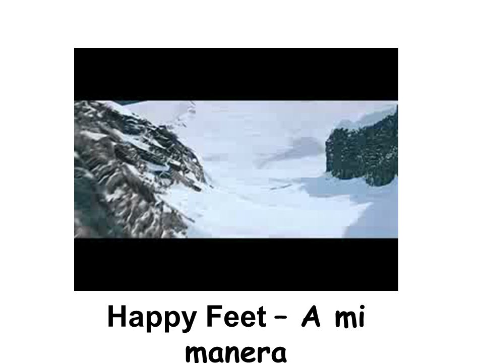 Happy Feet – A mi manera