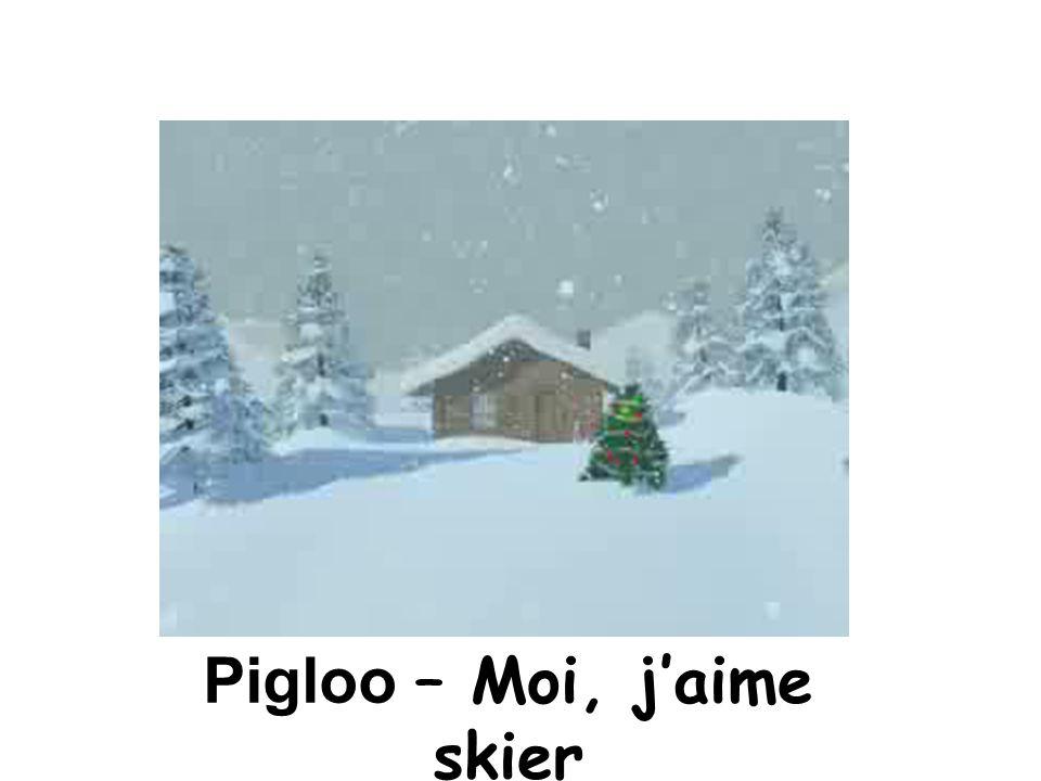 Pigloo – Moi, j'aime skier