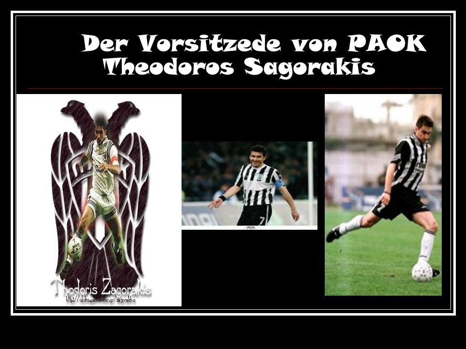 Der Vorsitzede von PAOK Theodoros Sagorakis