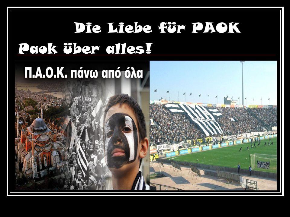 Die Liebe für PAOK Paok über alles!