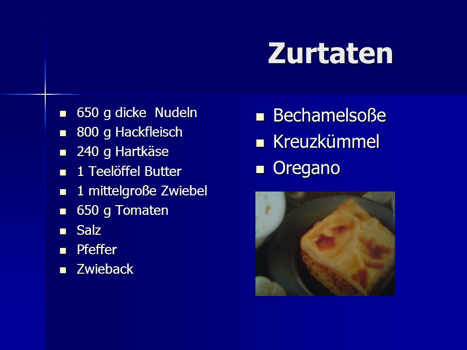 Zurtaten Bechamelsoße Kreuzkümmel Oregano 650 g dicke Nudeln
