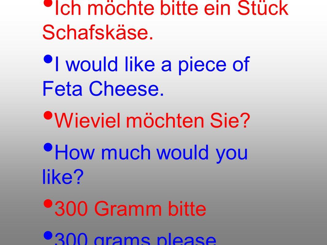 Ich möchte bitte ein Stück Schafskäse.