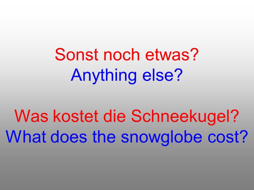 Was kostet die Schneekugel What does the snowglobe cost