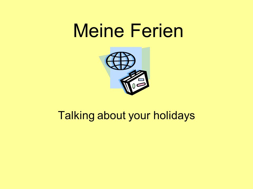 Talking about your holidays