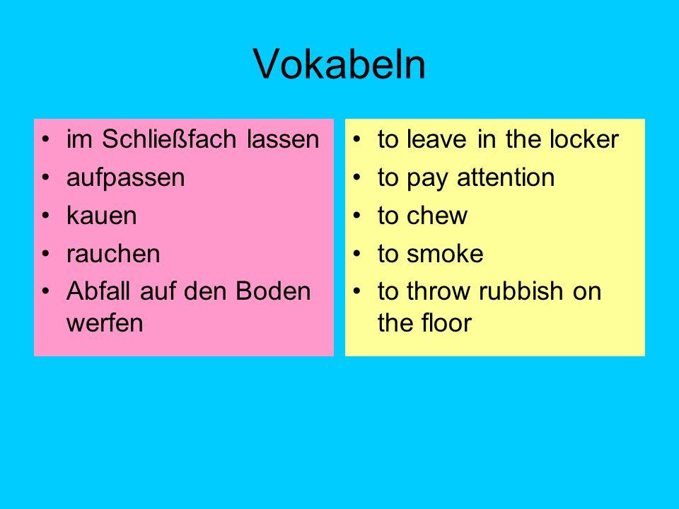 Vokabeln im Schließfach lassen aufpassen kauen rauchen