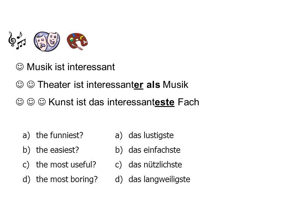  Musik ist interessant  Theater ist interessanter als Musik