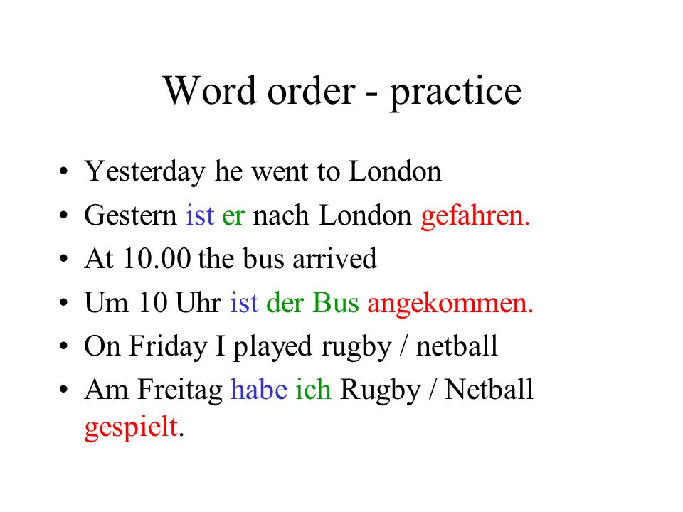 Word order - practice Yesterday he went to London