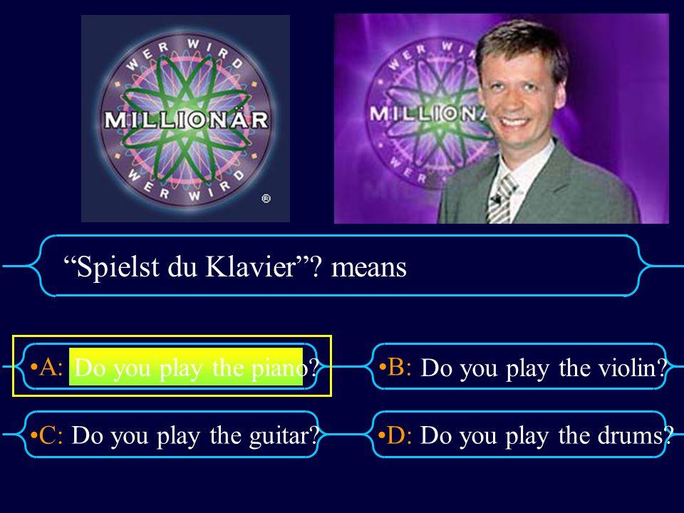 Spielst du Klavier means