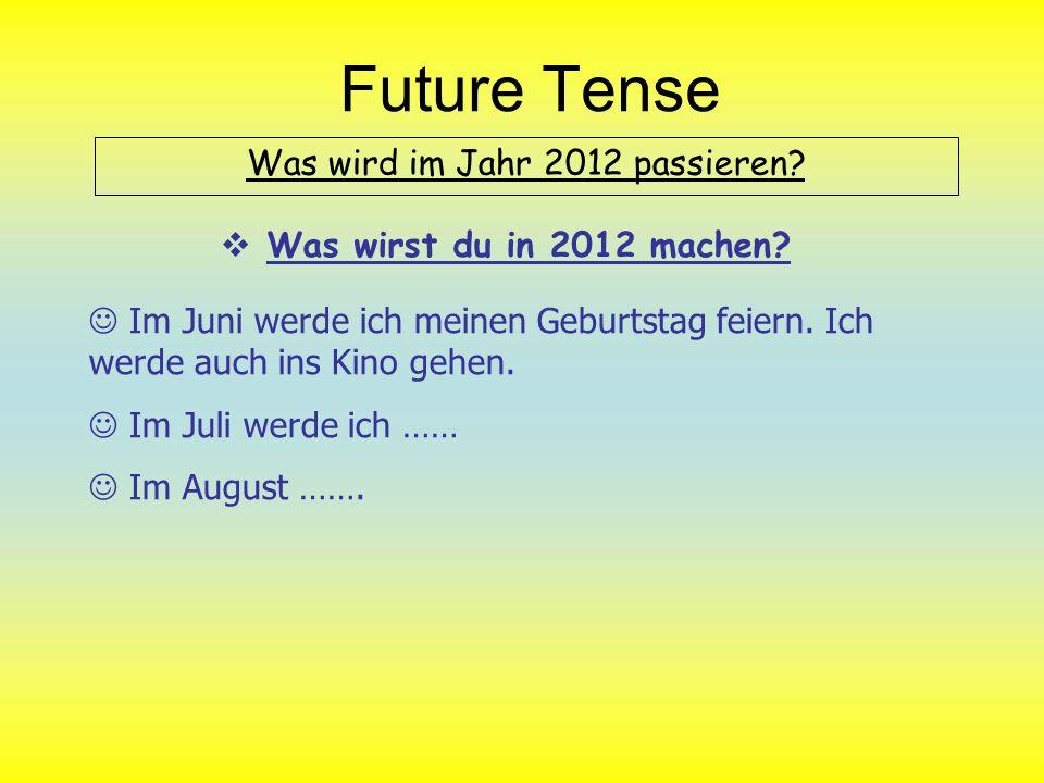 Was wird im Jahr 2012 passieren